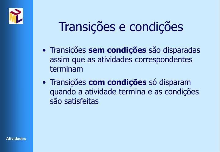 Transições e condições
