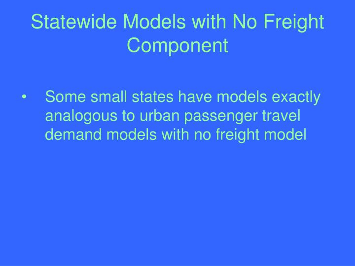 Statewide Models with No Freight Component