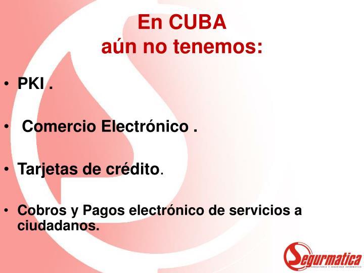 En CUBA