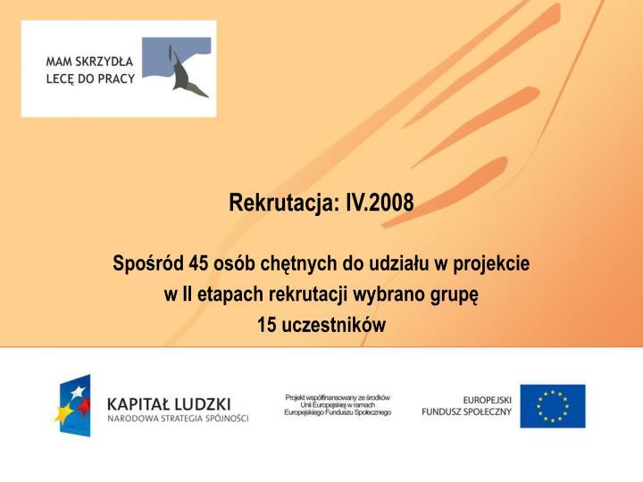 Rekrutacja: IV.2008
