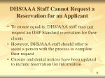 dhs aaa staff cannot request a reservation for an applicant