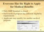 everyone has the right to apply for medical benefits