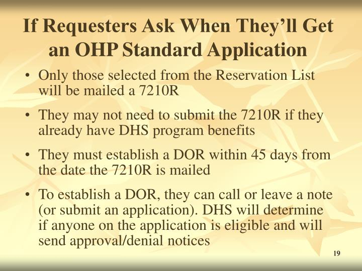 If Requesters Ask When They'll Get an OHP Standard Application