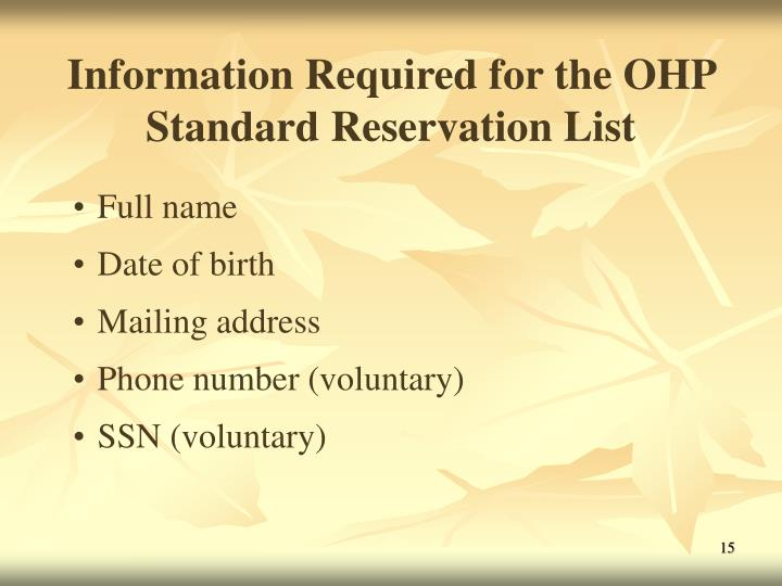 Information Required for the OHP Standard Reservation List