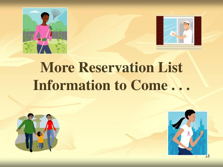 More Reservation List Information to Come . . .