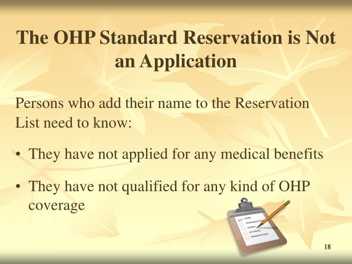 The OHP Standard Reservation is Not an Application