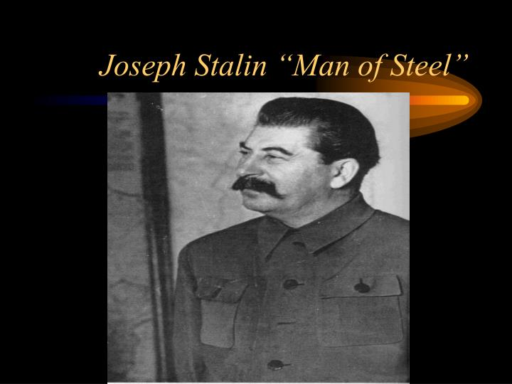 "Joseph Stalin ""Man of Steel"""