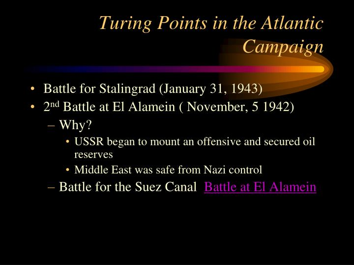 Turing Points in the Atlantic Campaign