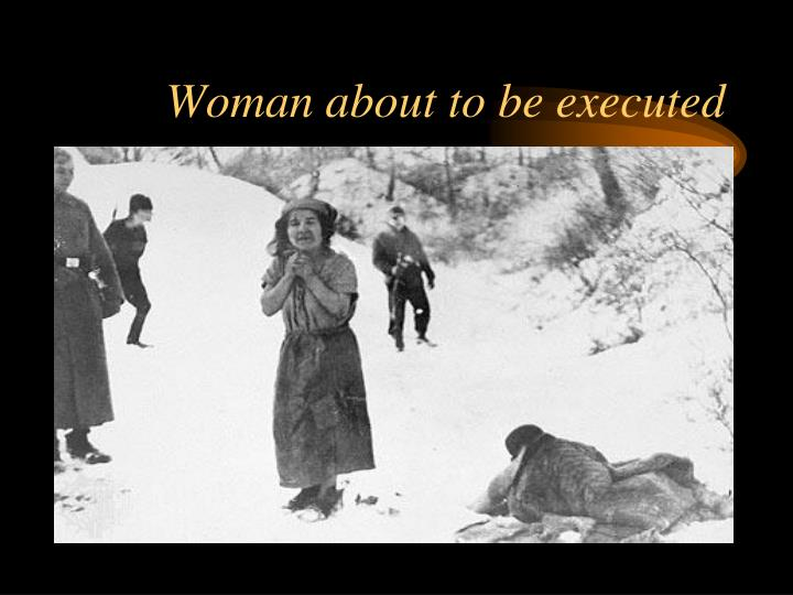 Woman about to be executed