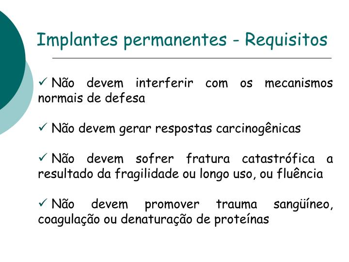 Implantes permanentes - Requisitos