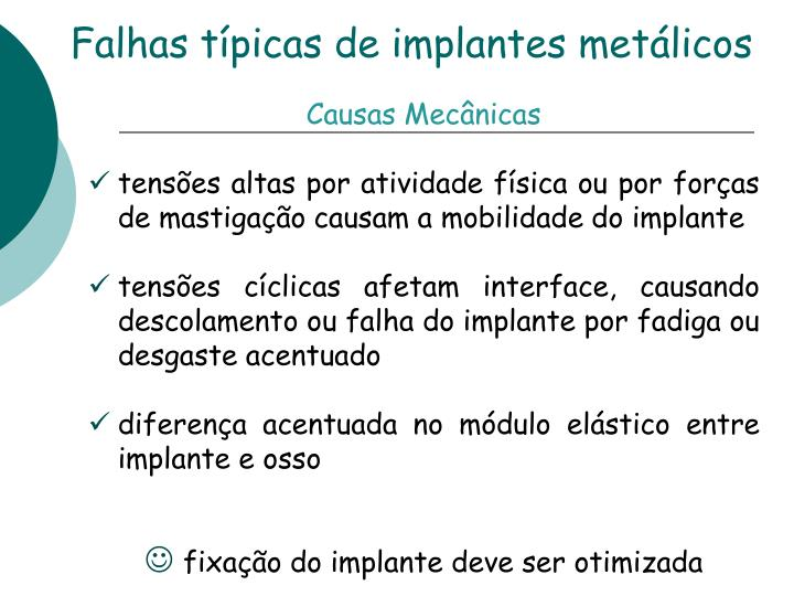 Falhas típicas de implantes metálicos