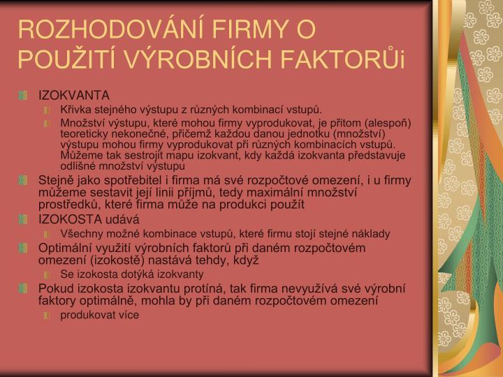 ROZHODOVN FIRMY O POUIT VROBNCH FAKTORi