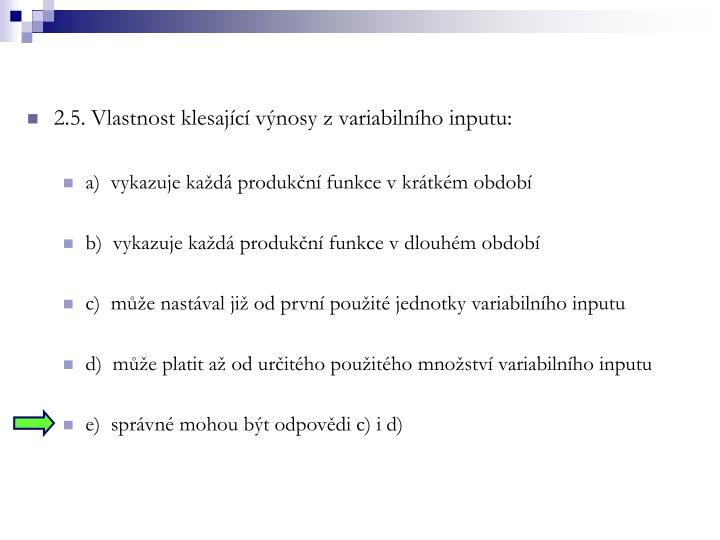 2.5. Vlastnost klesajc vnosy z variabilnho inputu: