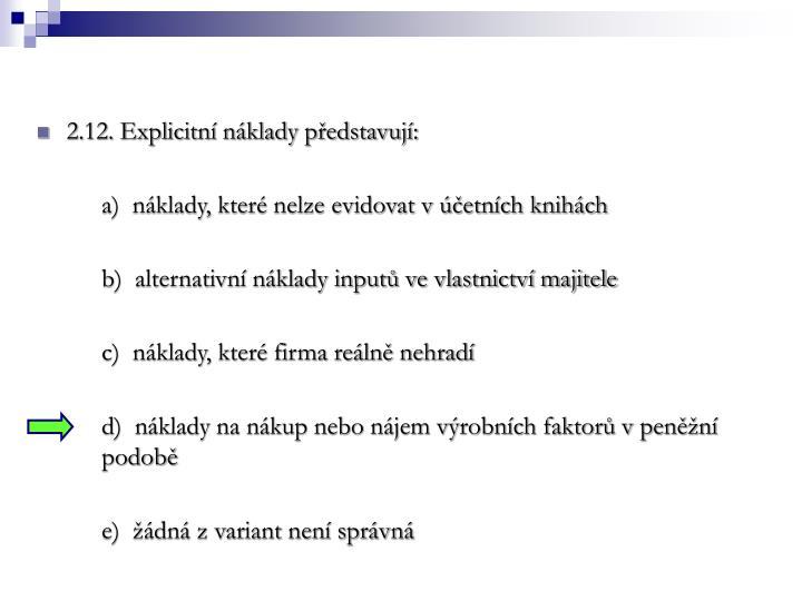2.12. Explicitní náklady představují: