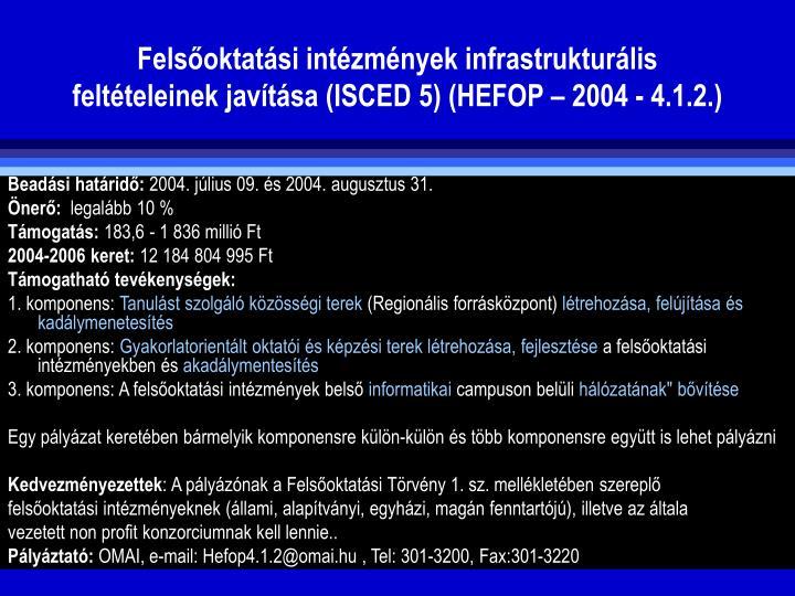 Felsoktatsi intzmnyek infrastrukturlis feltteleinek javtsa (ISCED 5) (HEFOP  2004 - 4.1.2.)