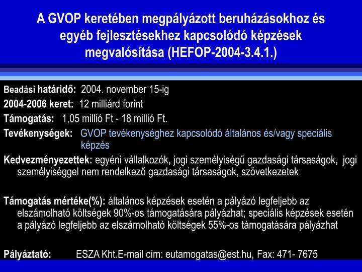 A GVOP keretben megplyzott beruhzsokhoz s egyb fejlesztsekhez kapcsold kpzsek megvalstsa (HEFOP-2004-3.4.1.)