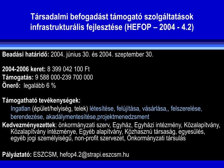 Trsadalmi befogadst tmogat szolgltatsok infrastrukturlis fejlesztse (HEFOP  2004 - 4.2)