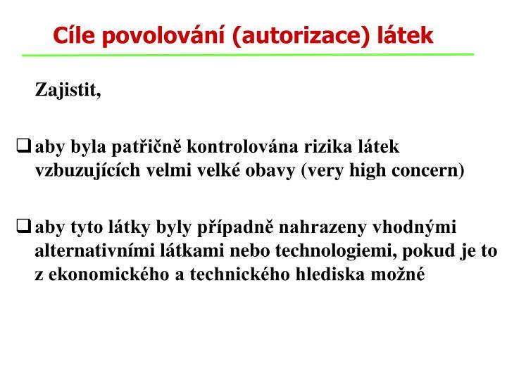 Cíle povolování (autorizace) látek