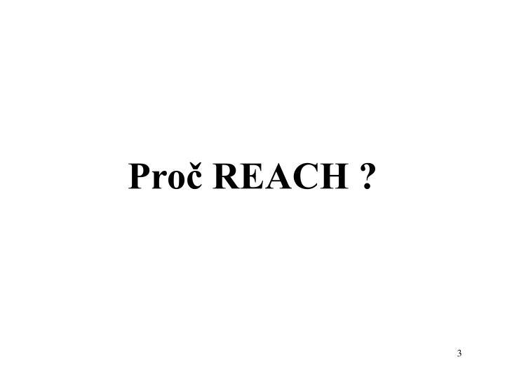 Proč REACH ?