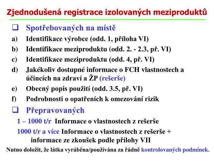 Zjednodušená registrace izolovaných meziproduktů