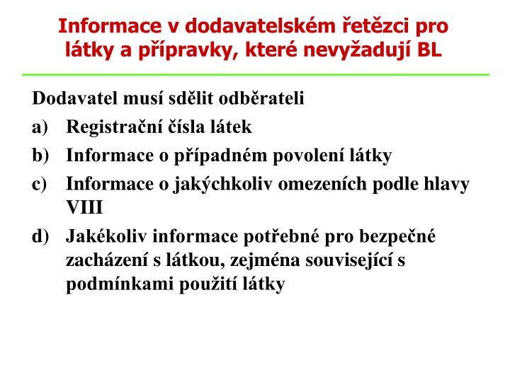 Informace v dodavatelském řetězci pro látky a přípravky, které nevyžadují BL