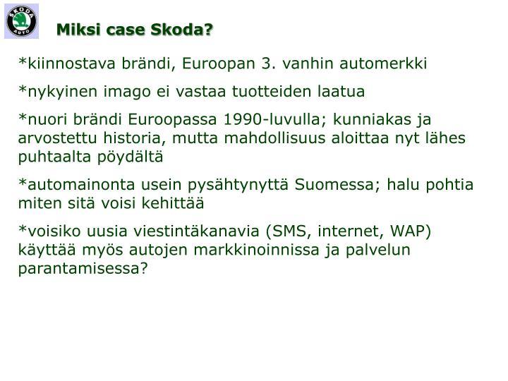 Miksi case Skoda?
