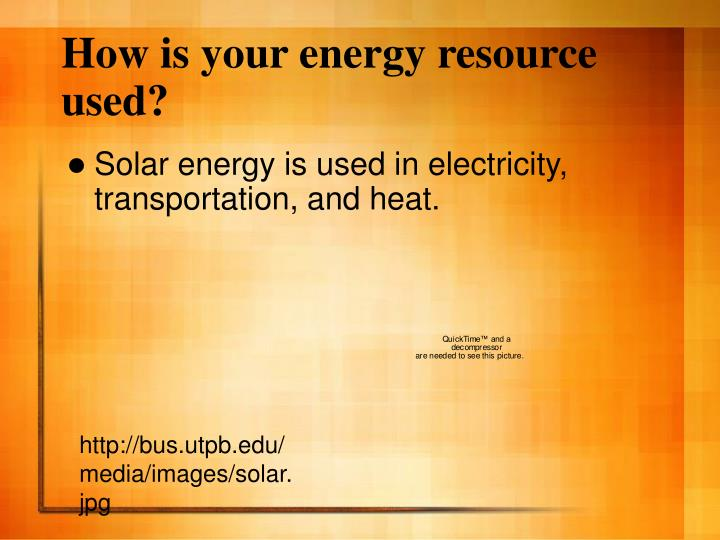 How is your energy resource used?