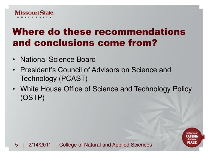Where do these recommendations and conclusions come from?