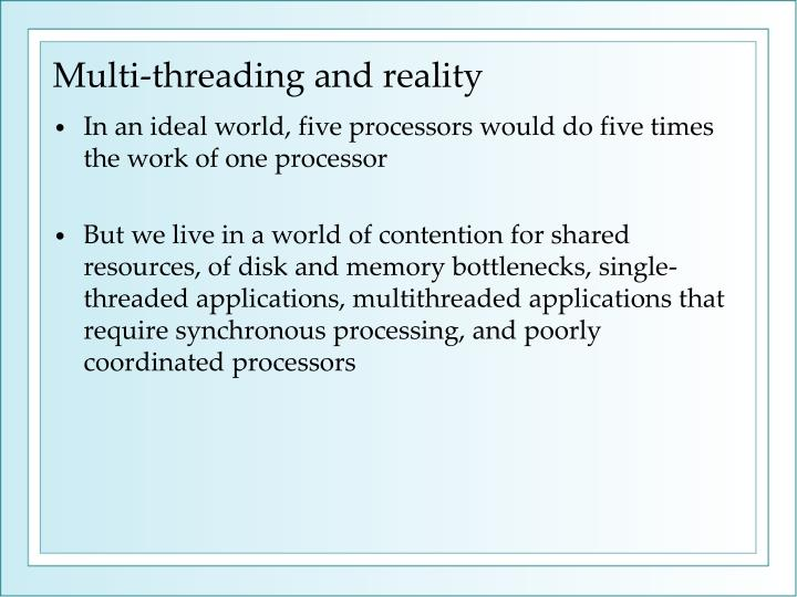 Multi-threading and reality