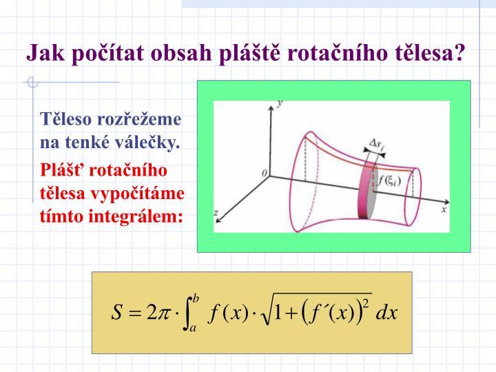 Jak počítat obsah pláště rotačního tělesa?