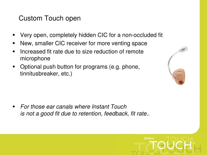 Custom Touch open