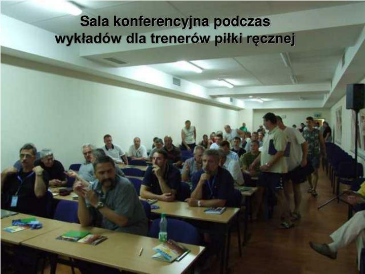 Sala konferencyjna podczas wykładów dla trenerów piłki ręcznej