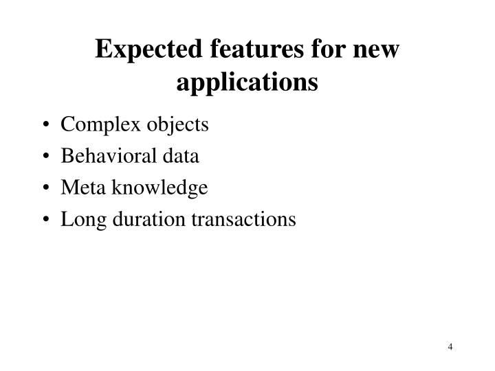 Expected features for new applications