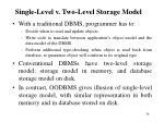 single level v two level storage model