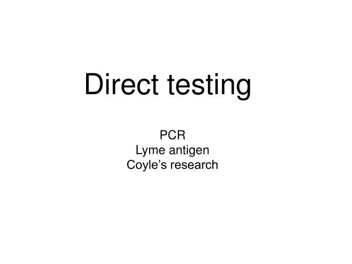 Direct testing