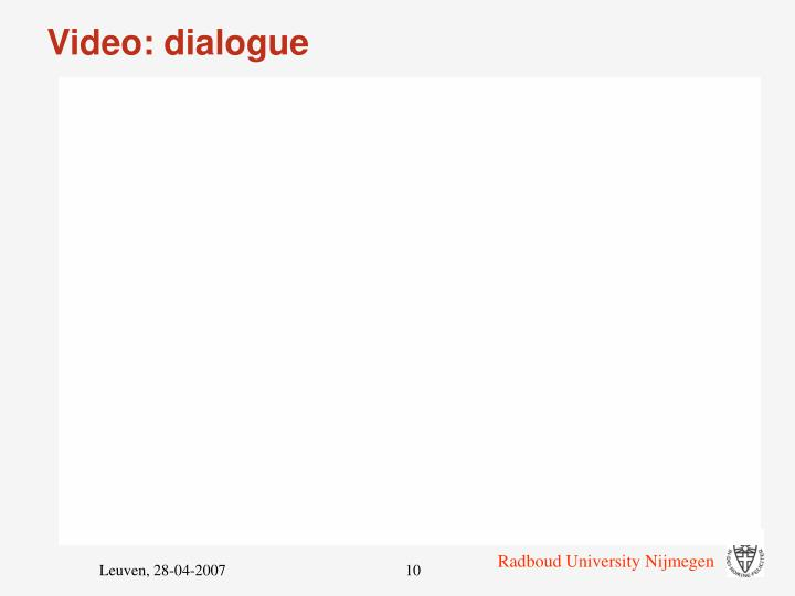 Video: dialogue
