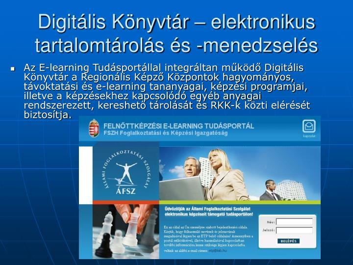 Digitális Könyvtár – elektronikus tartalomtárolás és -menedzselés
