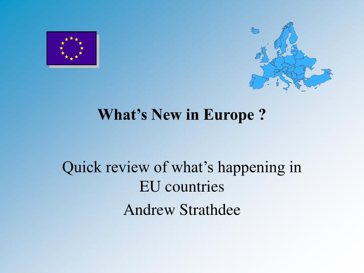 What s new in europe