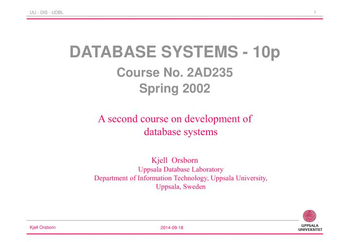 Database systems 10p course no 2ad235 spring 2002