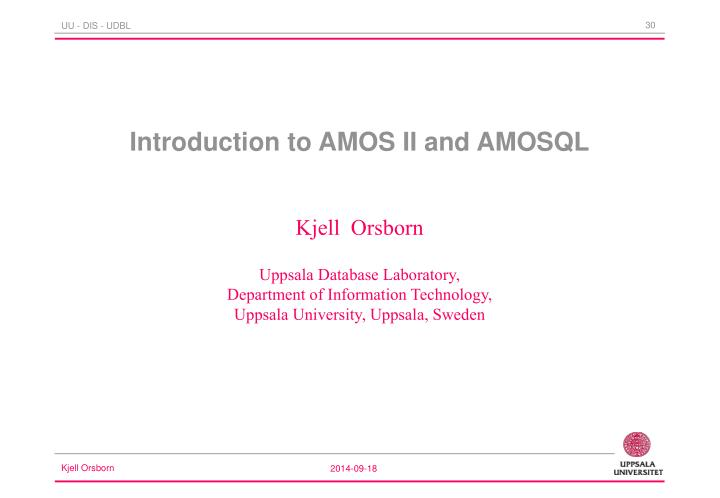 Introduction to AMOS II and AMOSQL