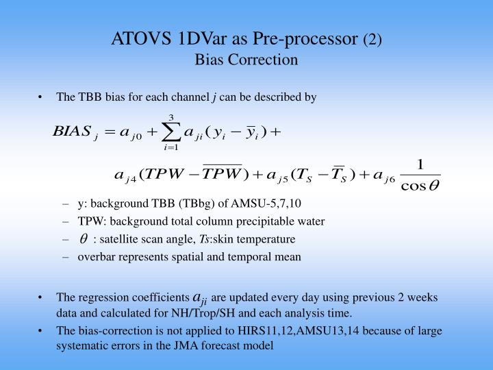 ATOVS 1DVar as Pre-processor