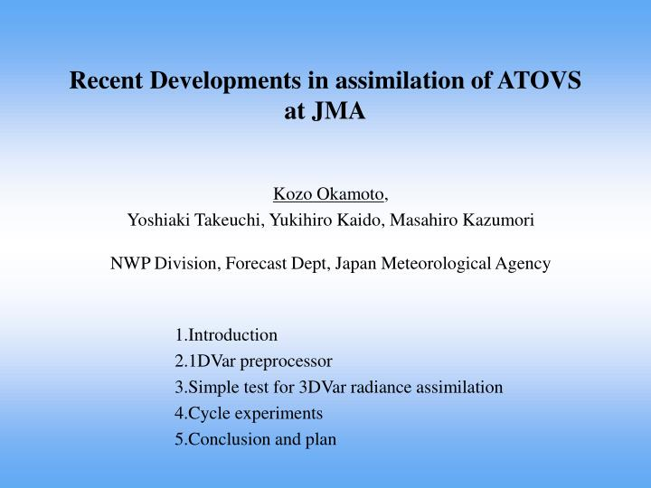Recent developments in assimilation of atovs at jma