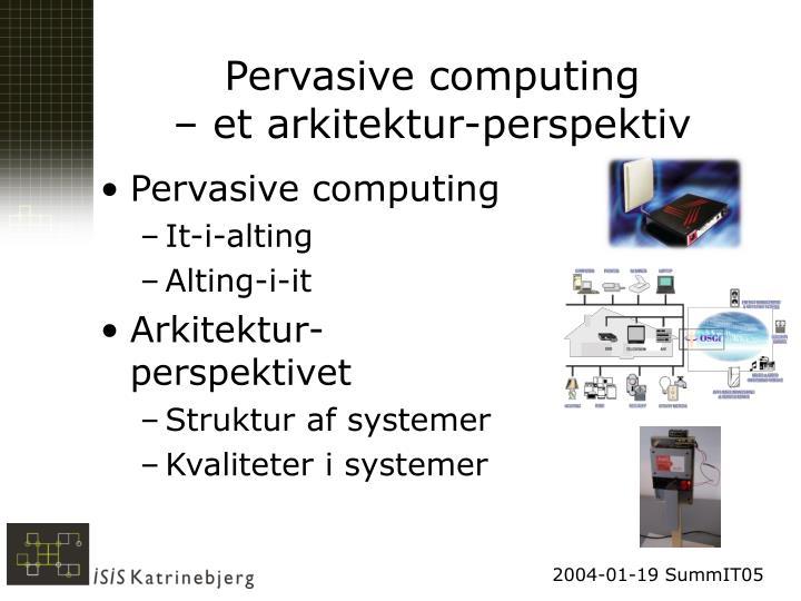 Pervasive computing