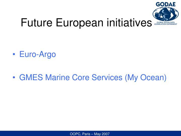 Future European initiatives