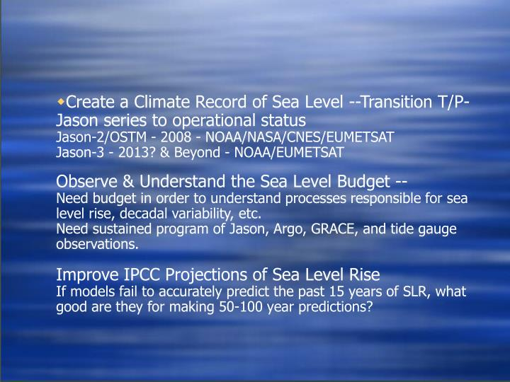 Create a Climate Record of Sea Level --Transition T/P-Jason series to operational status