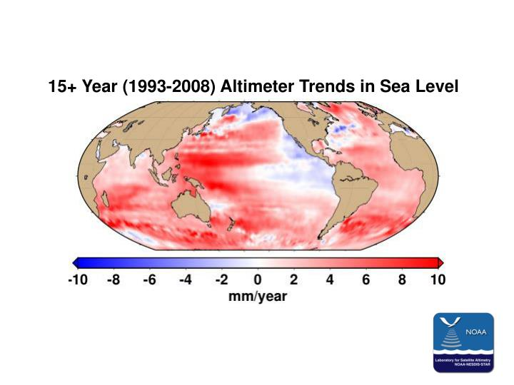 15+ Year (1993-2008) Altimeter Trends in Sea Level