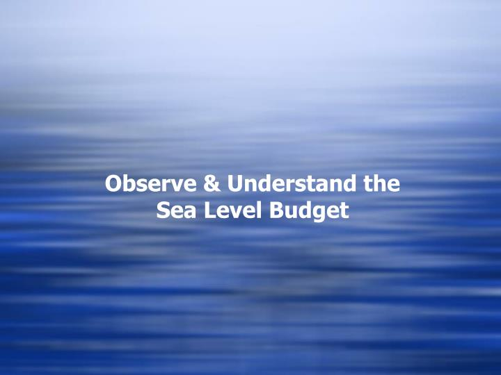Observe & Understand the Sea Level Budget