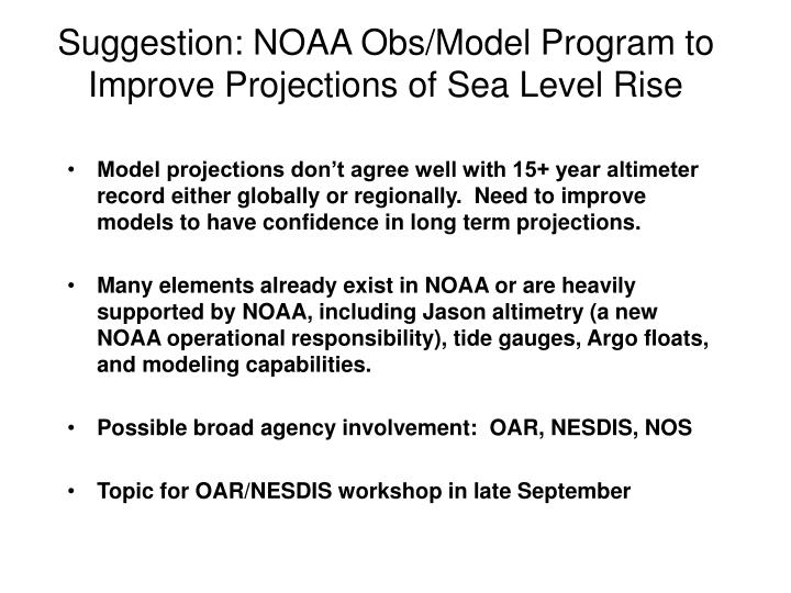 Suggestion: NOAA Obs/Model Program to Improve Projections of Sea Level Rise