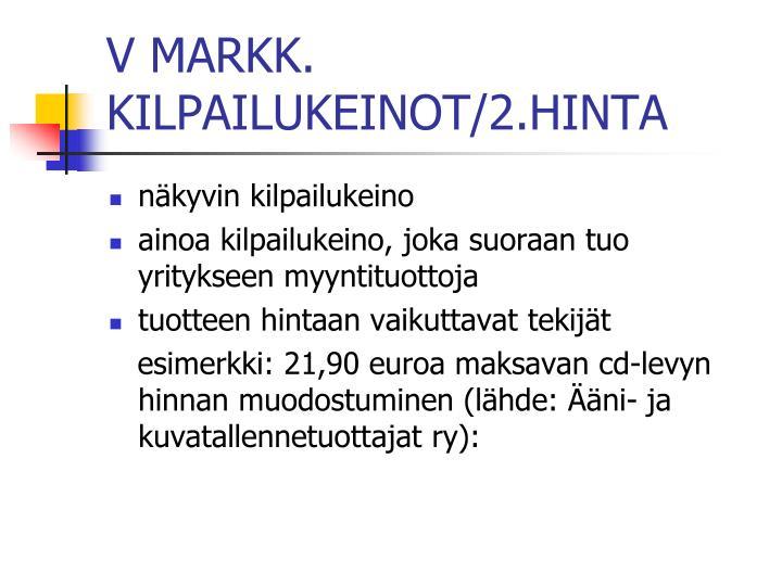 V MARKK. KILPAILUKEINOT/2.HINTA