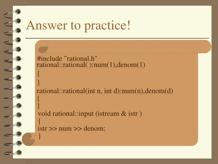 Answer to practice!